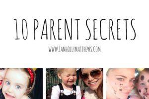 10 secrets of being a parent.