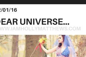 Dear Universe…