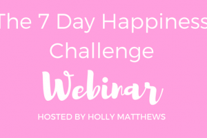 The 7 Day Happiness Challenge
