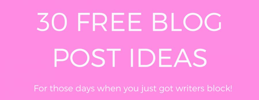 30 FREE blog post ideas