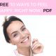 10 Ways To Feel Happy, Right Now!