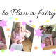 How to plan a 'Fairy Day' for kids